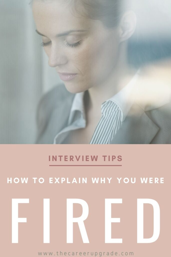 Woman worried about answering why were you fired question in job interview